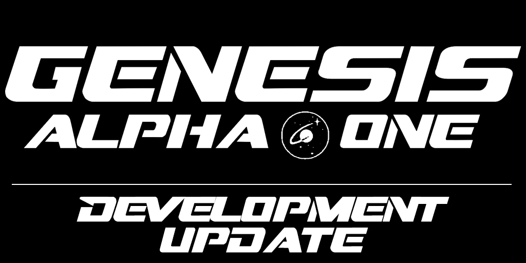 Genesis: Alpha One – A look at our latest improvements