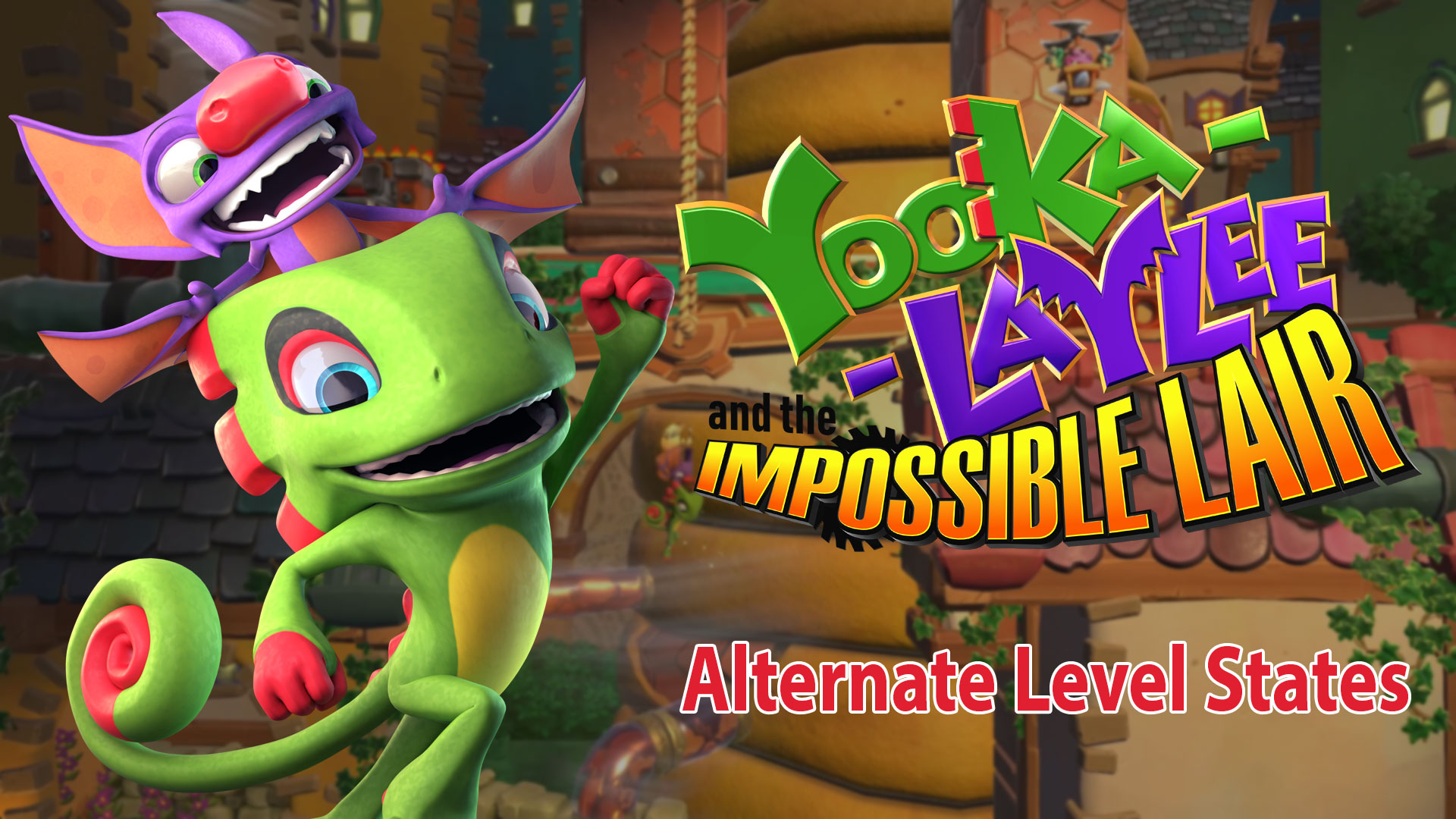 Yooka-Laylee and the Impossible Lair – Alternate Level States