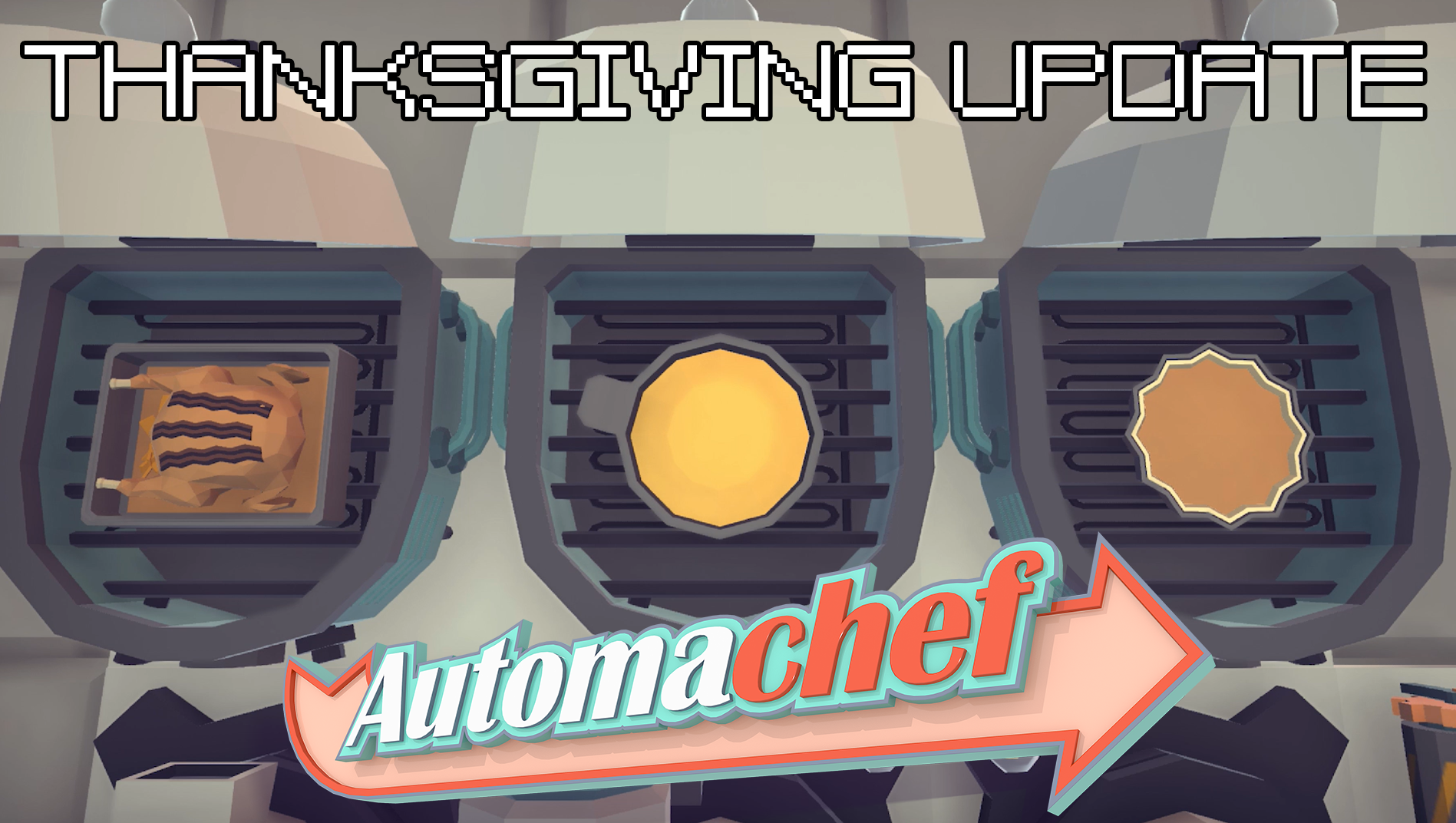 Automachef Thanksgiving Update Live Now!
