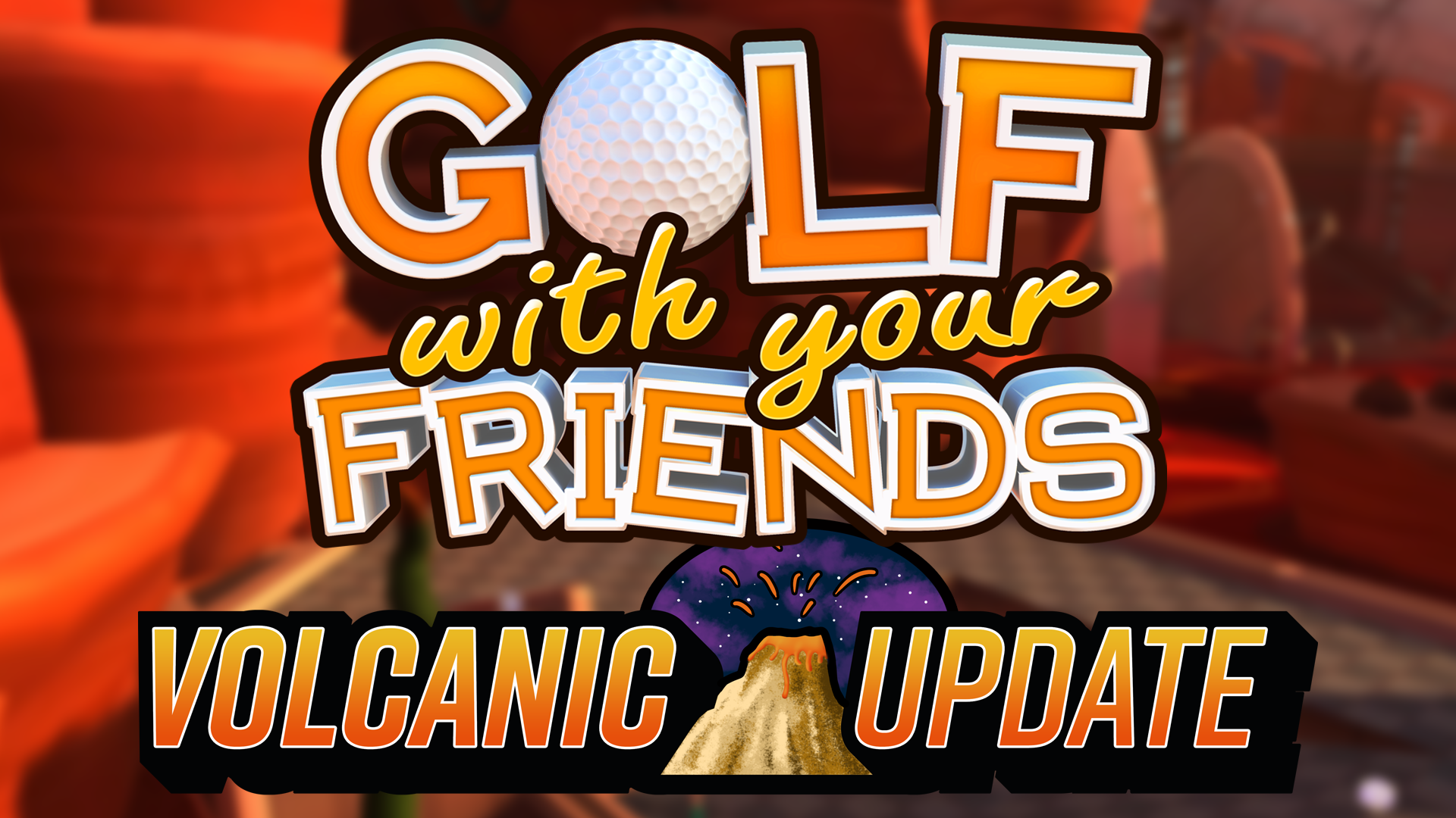Golf With Your Friends – Volcanic Update Live Now!